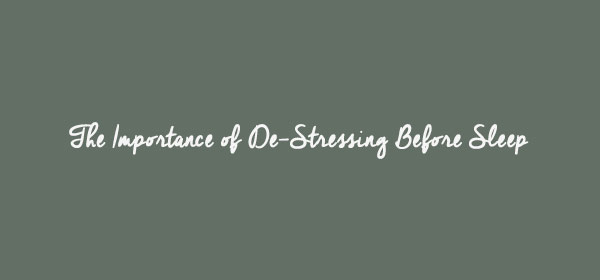 Custom Graphic for The Importance of De-Stressing Before Bedtime